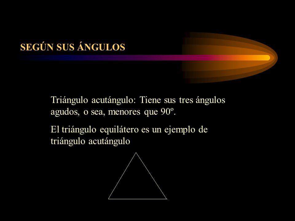 Triángulo acutángulo: Tiene sus tres ángulos agudos, o sea, menores que 90º. El triángulo equilátero es un ejemplo de triángulo acutángulo SEGÚN SUS Á