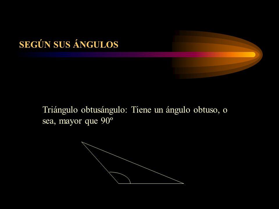 Triángulo obtusángulo: Tiene un ángulo obtuso, o sea, mayor que 90º SEGÚN SUS ÁNGULOS