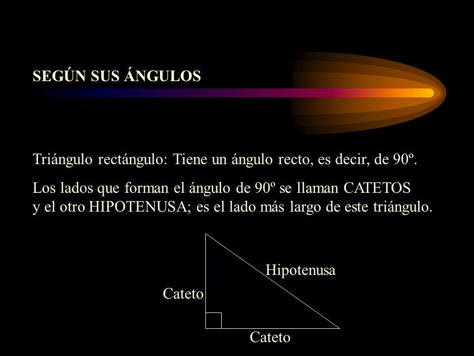 Triángulo rectángulo: Tiene un ángulo recto, es decir, de 90º. Los lados que forman el ángulo de 90º se llaman CATETOS y el otro HIPOTENUSA; es el lad