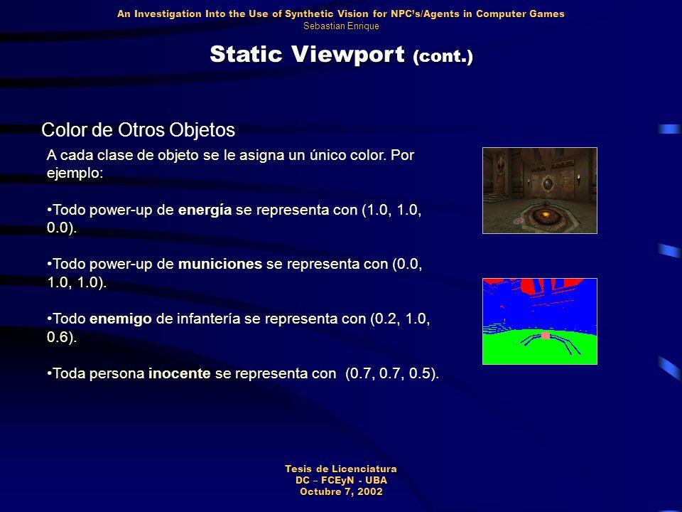 Static Viewport (cont.) Color de Otros Objetos A cada clase de objeto se le asigna un único color.