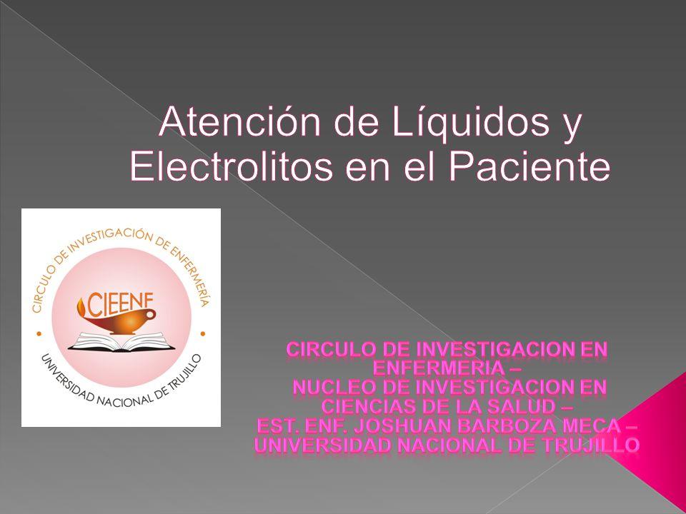  Anatomía de los líquidos corporales  Intercambio normal de líquidos y electrolitos  Clasificación de las alteraciones de los líquidos corporales.