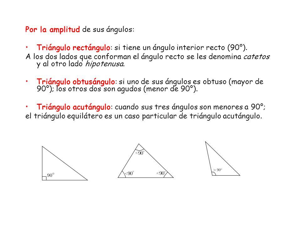 Por la amplitud de sus ángulos: Triángulo rectángulo: si tiene un ángulo interior recto (90°). A los dos lados que conforman el ángulo recto se les de
