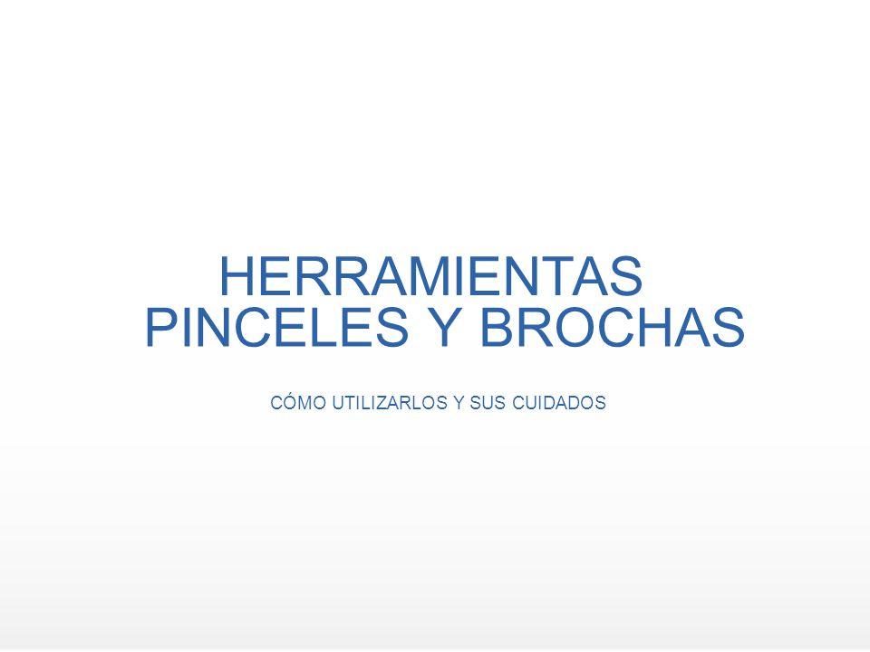 PINCELES Y BROCHAS CÓMO UTILIZARLOS Y SUS CUIDADOS HERRAMIENTAS