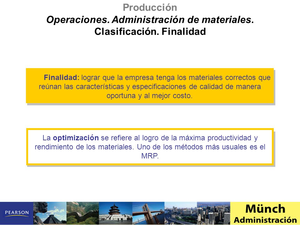 Finalidad: lograr que la empresa tenga los materiales correctos que reúnan las características y especificaciones de calidad de manera oportuna y al m