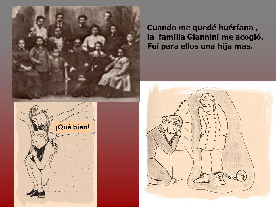 Cuando me quedé huérfana, la familia Giannini me acogió. Fui para ellos una hija más. ¡Qué bien!