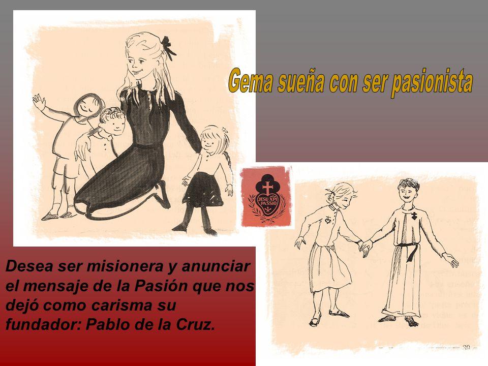 Desea ser misionera y anunciar el mensaje de la Pasión que nos dejó como carisma su fundador: Pablo de la Cruz.