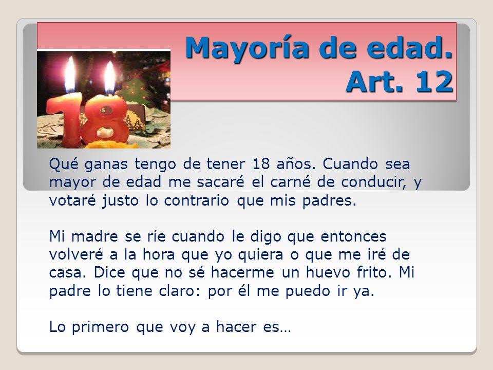 Correo y domicilio inviolable.Art. 18 Adrián pensaba que Blanca era la favorita de su madre.