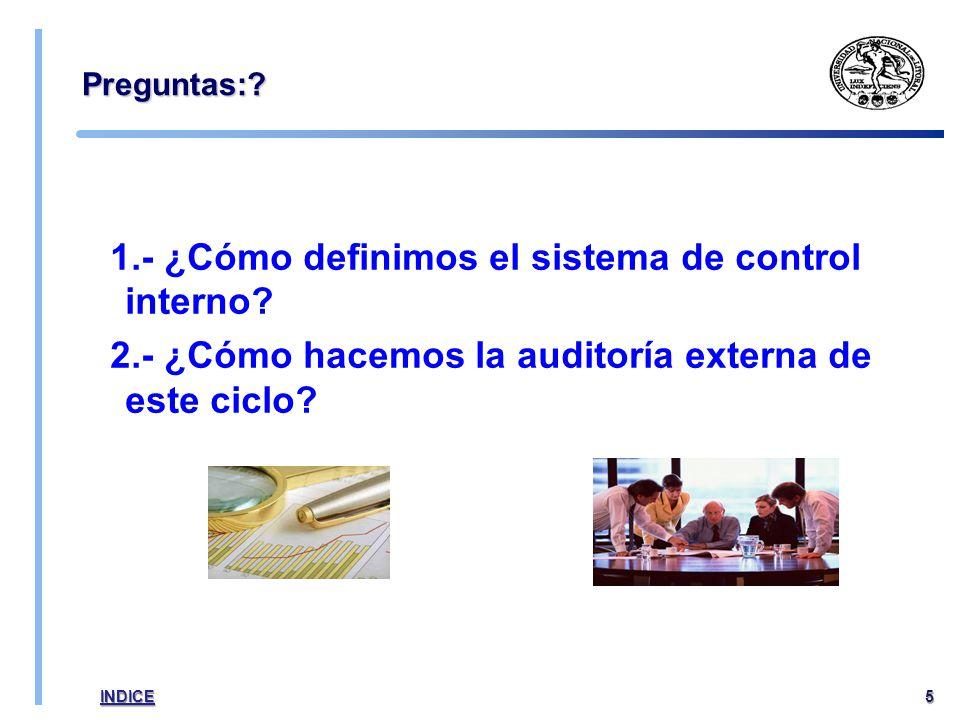 Preguntas:.1.- ¿Cómo definimos el sistema de control interno.