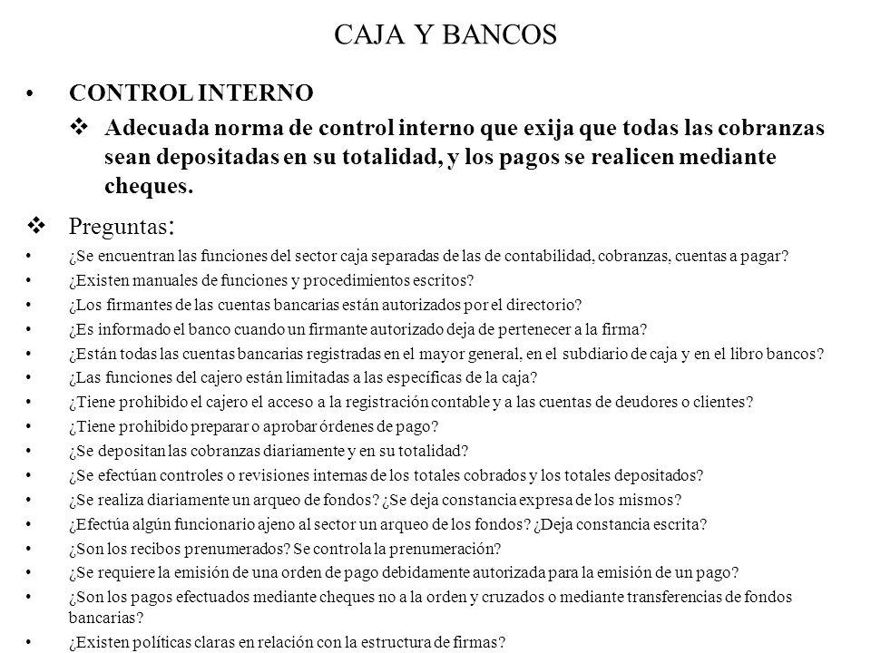 CAJA Y BANCOS CONTROL INTERNO  Adecuada norma de control interno que exija que todas las cobranzas sean depositadas en su totalidad, y los pagos se r