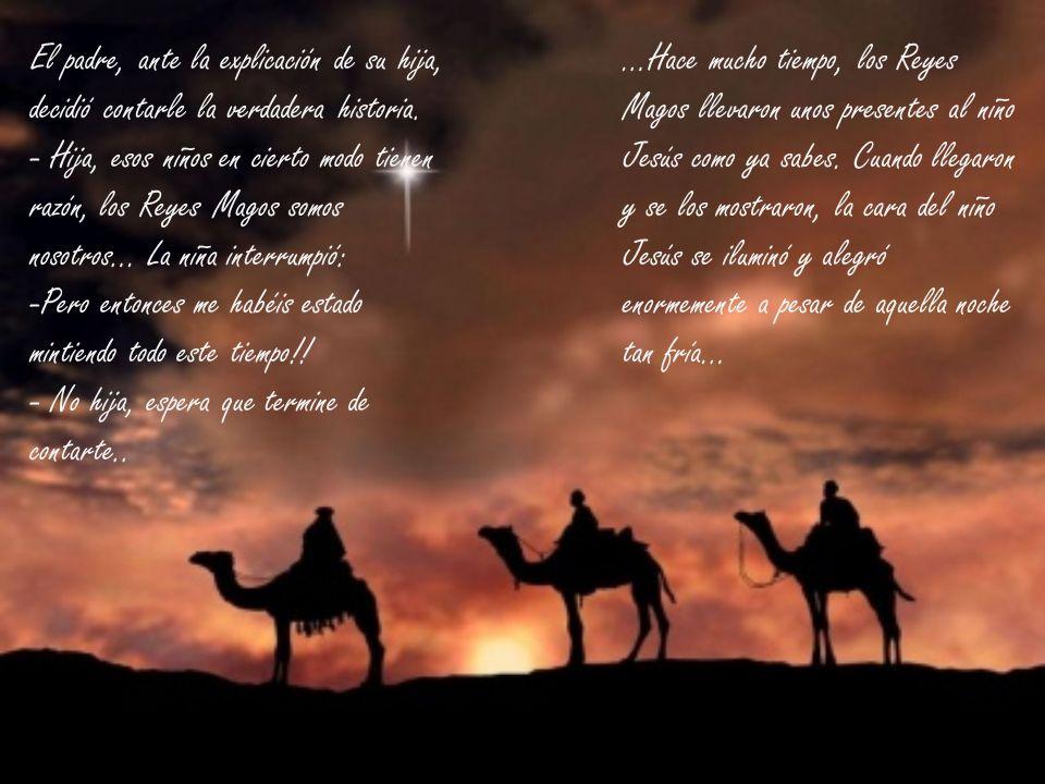 Los Reyes, al ver la alegría de la cara del niño, se sintieron también muy satisfechos de haber acertado y hecho lo mejor que les ordenó el corazón hacer en aquella noche.