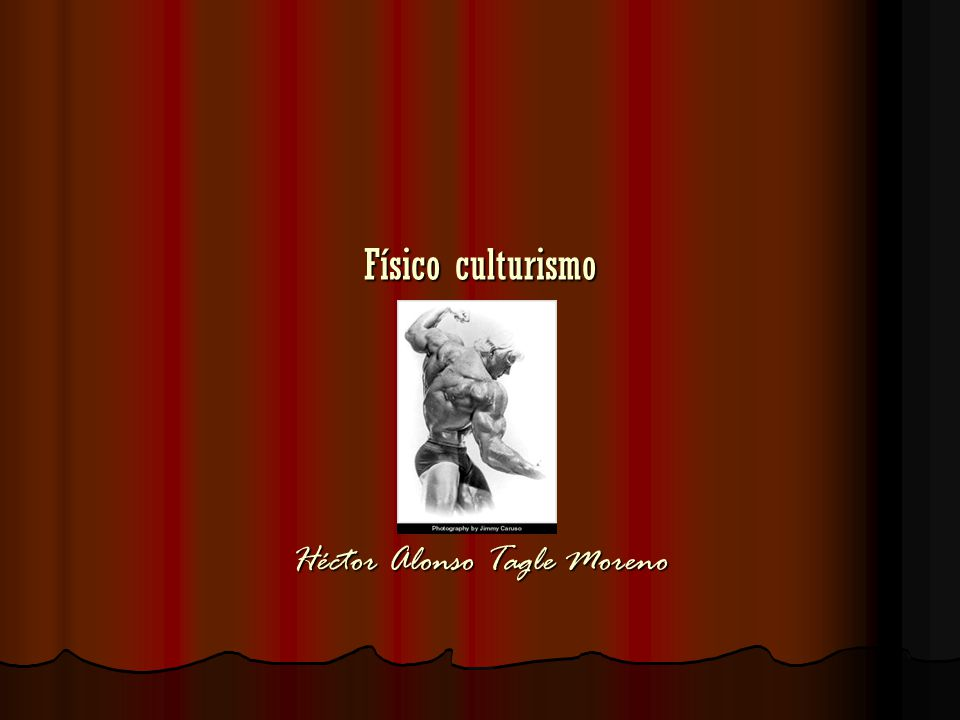 Físico culturismo Héctor Alonso Tagle Moreno