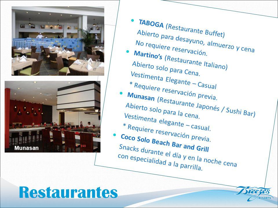Restaurantes TABOGA (Restaurante Buffet) Abierto para desayuno, almuerzo y cena No requiere reservación.
