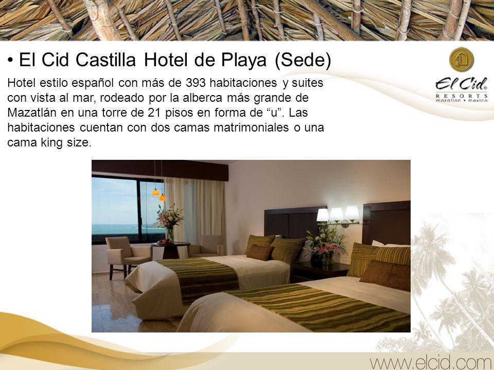 El Cid Castilla Hotel de Playa (Sede) Hotel estilo español con más de 393 habitaciones y suites con vista al mar, rodeado por la alberca más grande de Mazatlán en una torre de 21 pisos en forma de u .