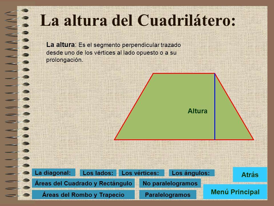 La diagonal del Cuadrilátero La diagonal: Es el segmento que une dos vértices opuestos y divide al cuadrilátero en dos triángulos. Las dos diagonales