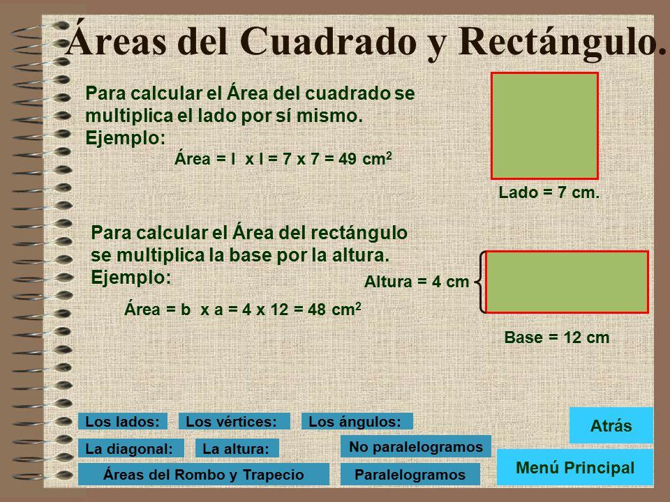 Los no paralelogramos Los no paralelogramos son aquellos cuadriláteros que tienen los lados desiguales o sólo dos lados paralelos. Trapecio: Tiene dos