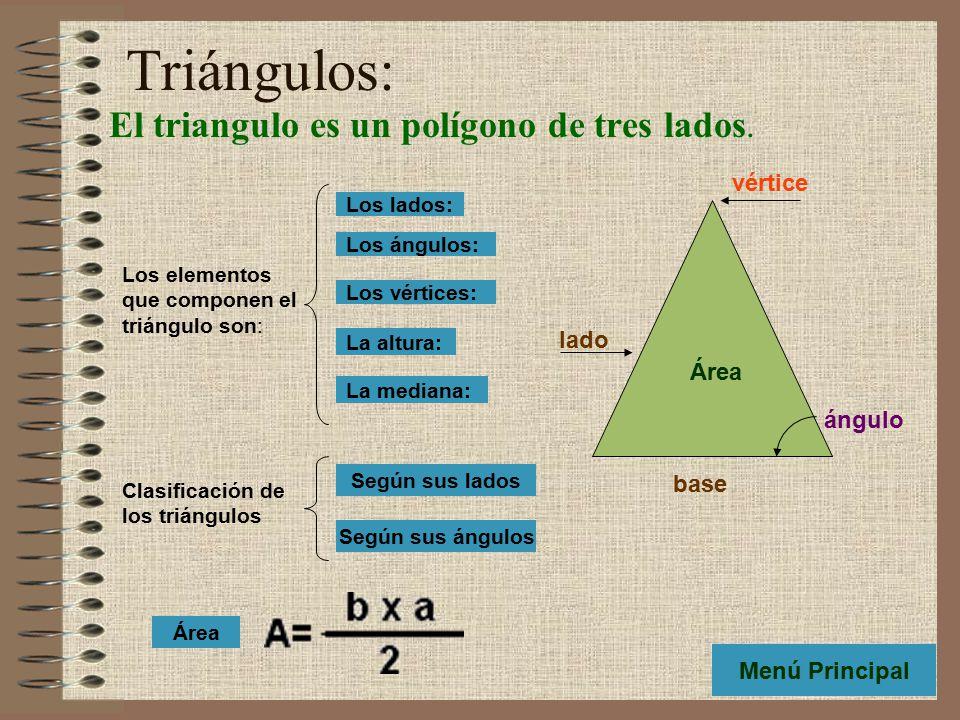 Triángulos: El triangulo es un polígono de tres lados.
