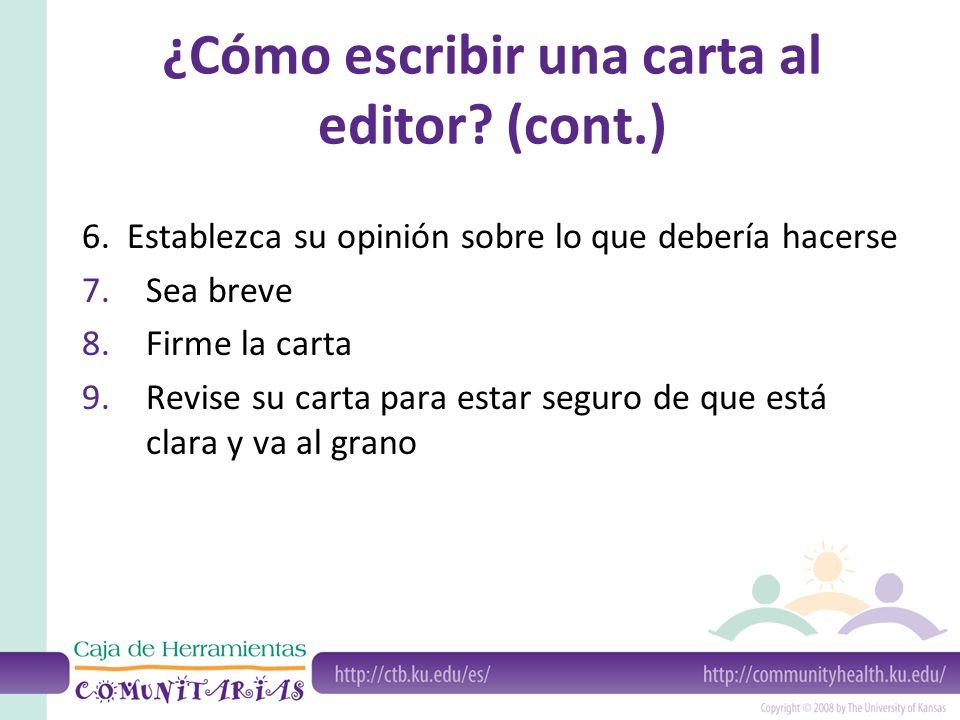 ¿Cómo escribir una carta al editor.(cont.) 6.