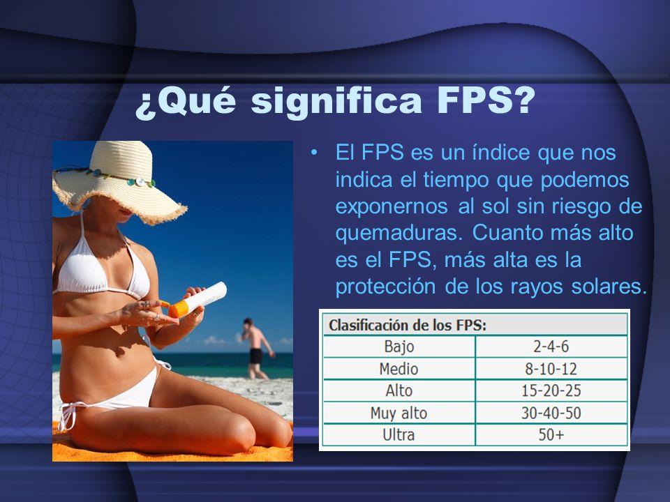 ¿Qué significa FPS? El FPS es un índice que nos indica el tiempo que podemos exponernos al sol sin riesgo de quemaduras. Cuanto más alto es el FPS, má