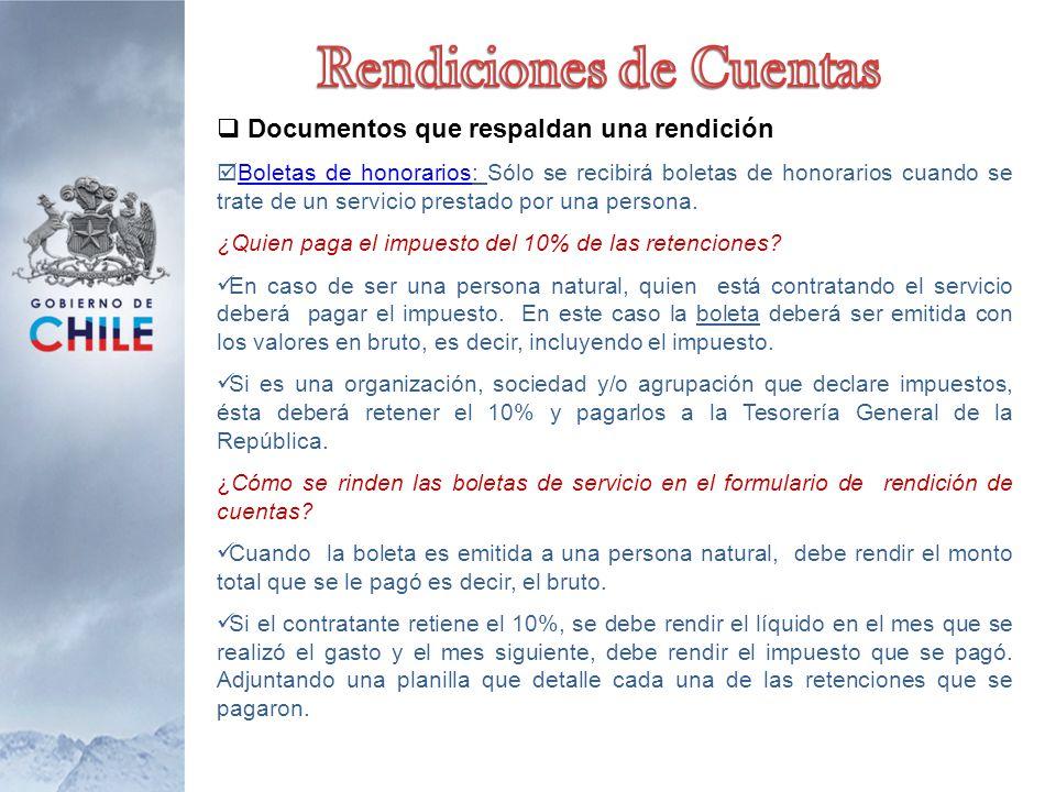  Documentos que respaldan una rendición  Boletas de honorarios: Sólo se recibirá boletas de honorarios cuando se trate de un servicio prestado por una persona.