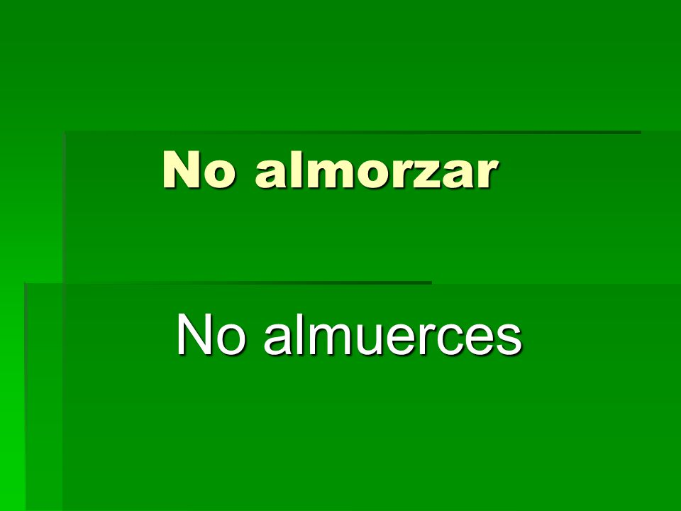 No almorzar No almuerces