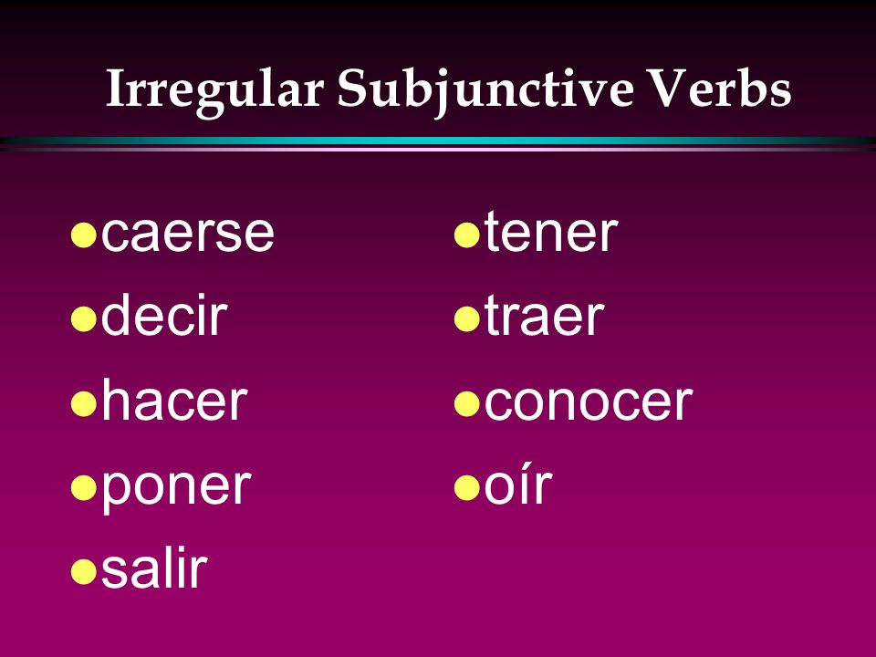The Subjunctive l The present subjunctive has the same spelling changes as the negative tú commands.