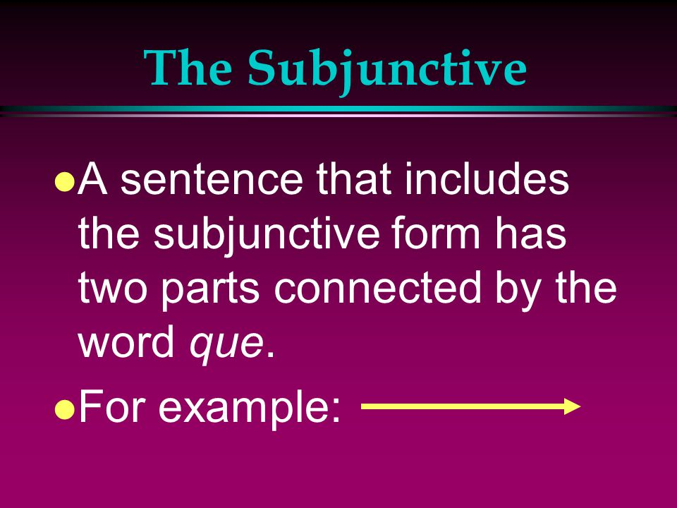 The Subjunctive l Personal Expressions require the Subjunctive mood when someone wants another person to do something.