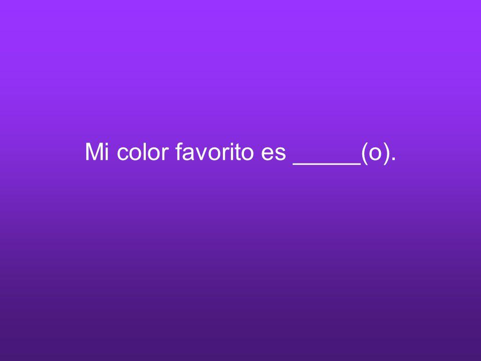 Mi color favorito es _____(o).
