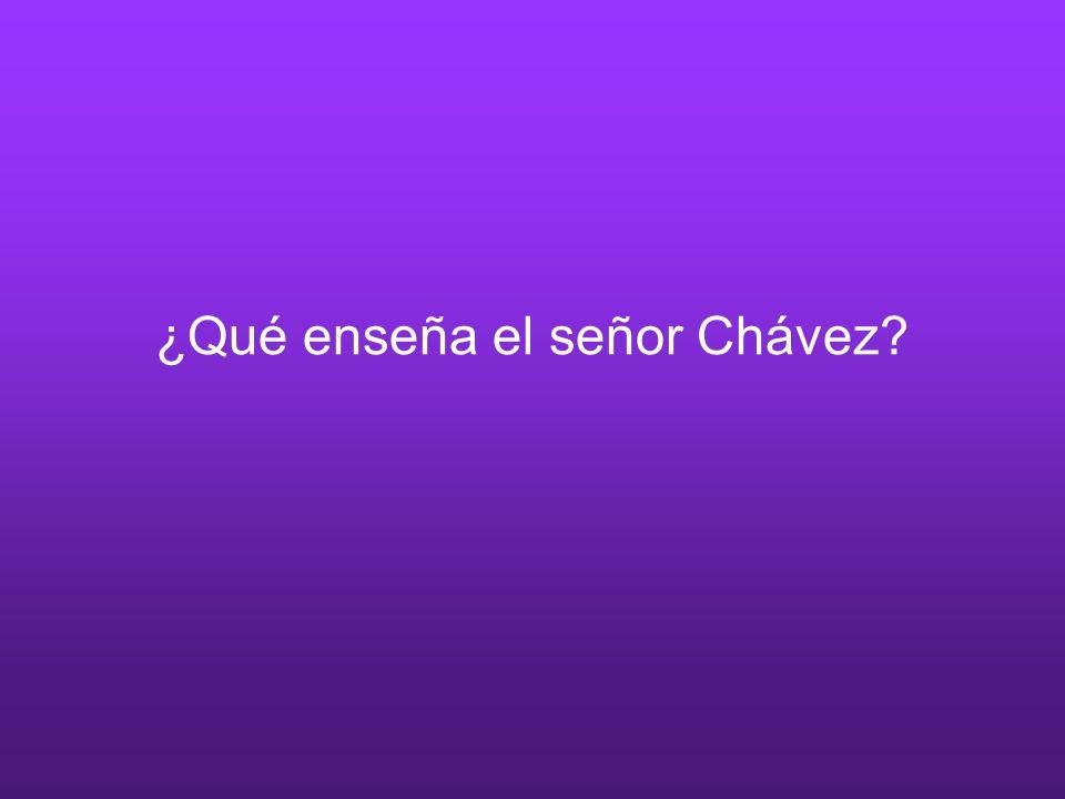 ¿Qué enseña el señor Chávez?