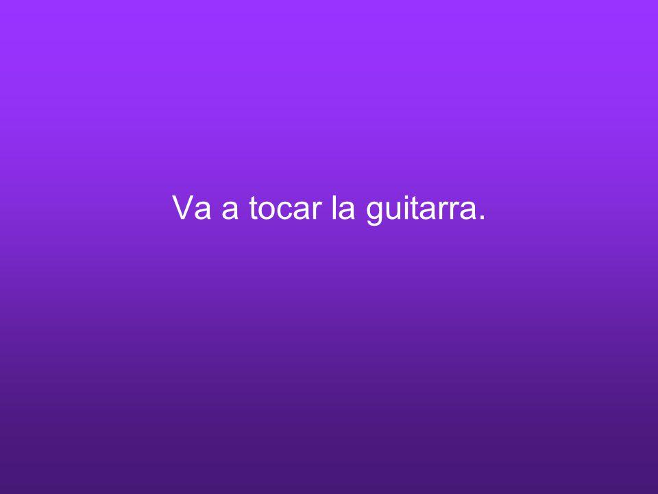 Va a tocar la guitarra.