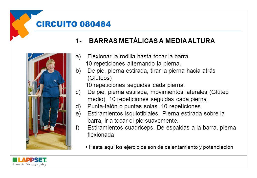 1- BARRAS METÁLICAS A MEDIA ALTURA a)Flexionar la rodilla hasta tocar la barra.