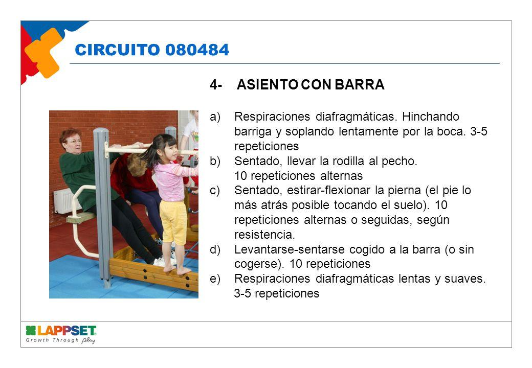 4- ASIENTO CON BARRA a)Respiraciones diafragmáticas.