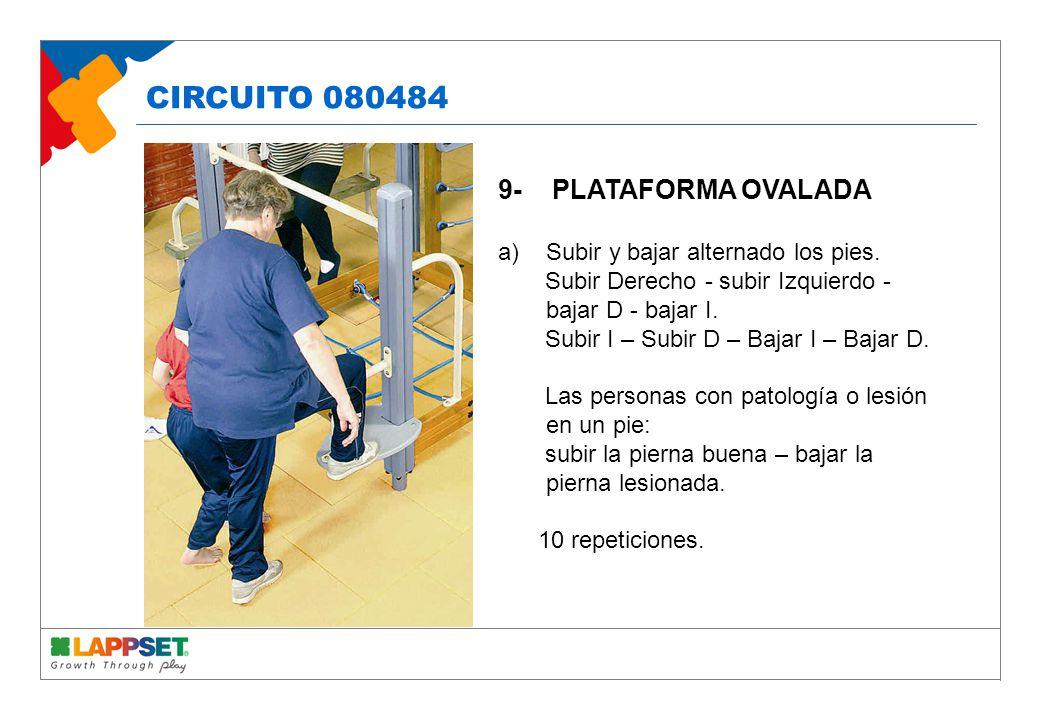9- PLATAFORMA OVALADA a)Subir y bajar alternado los pies.