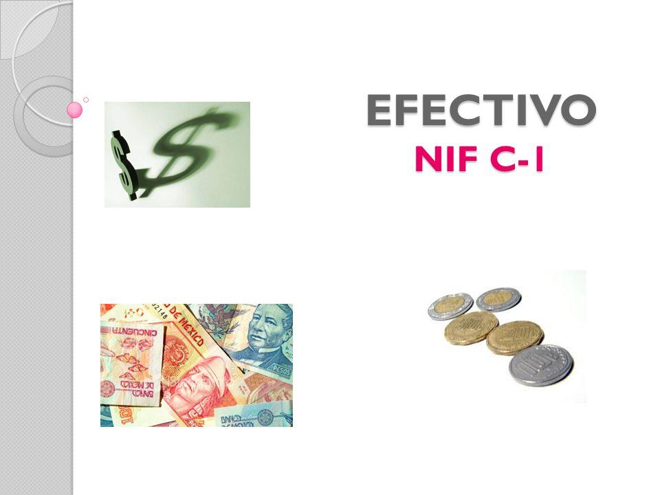 EFECTIVO Esta constituido por monedas de curso legal o sus equivalentes, propiedad de una entidad y disponibles para la operación .