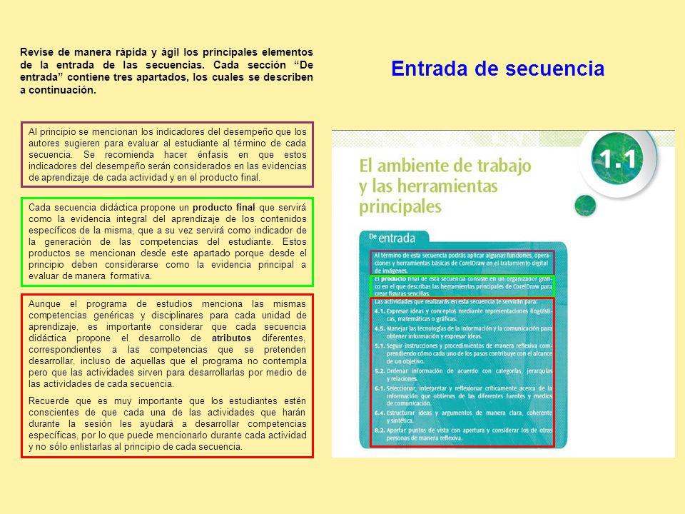 Entrada de secuencia Al principio se mencionan los indicadores del desempeño que los autores sugieren para evaluar al estudiante al término de cada secuencia.