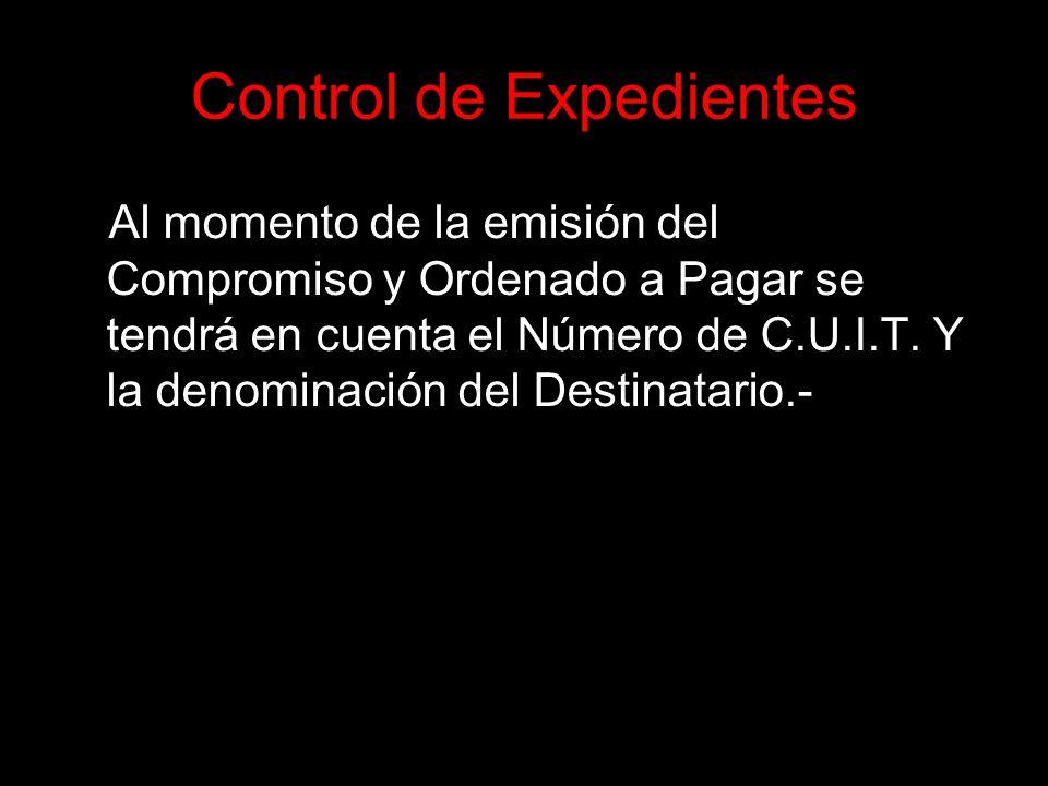 Control de Expedientes - Al momento de la emisión del Compromiso y Ordenado a Pagar se tendrá en cuenta el Número de C.U.I.T.