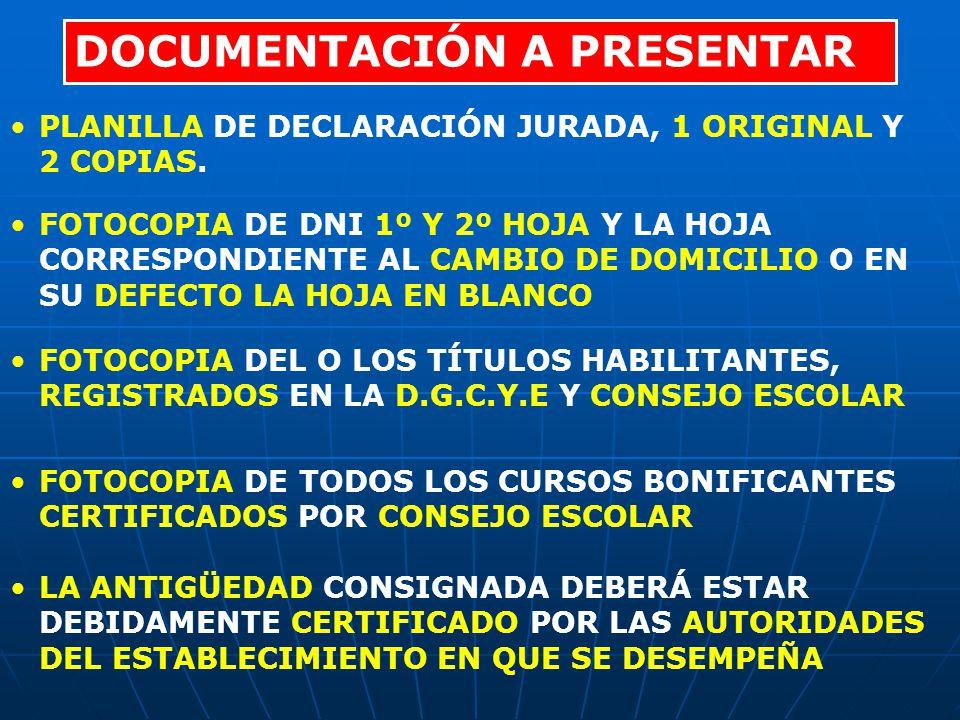 DOCUMENTACIÓN A PRESENTAR PLANILLA DE DECLARACIÓN JURADA, 1 ORIGINAL Y 2 COPIAS.