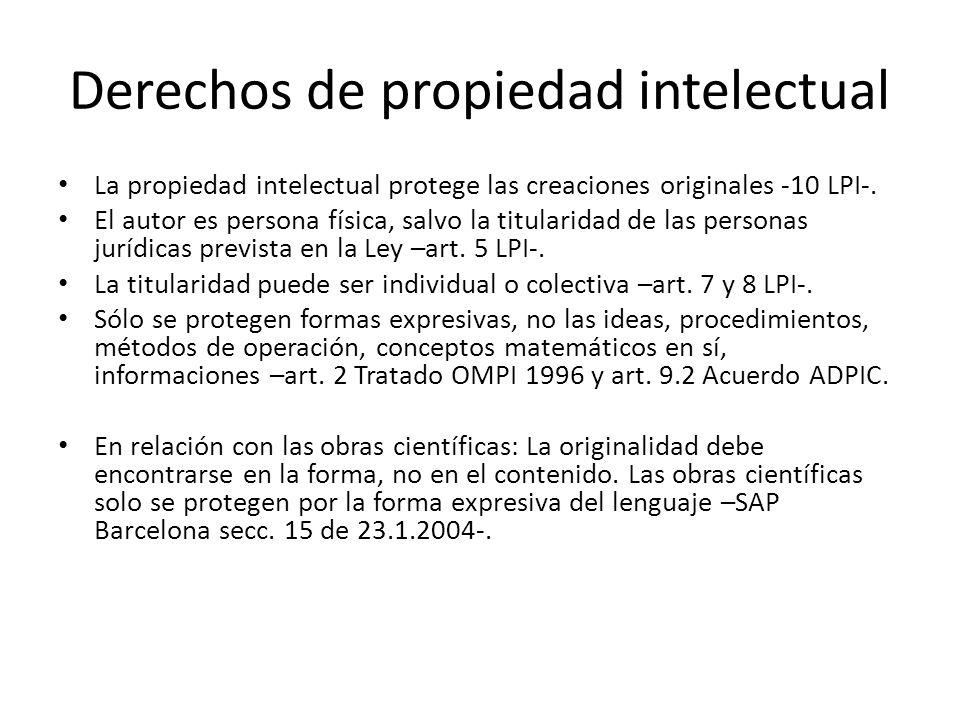 Derechos de propiedad intelectual La propiedad intelectual protege las creaciones originales -10 LPI-.
