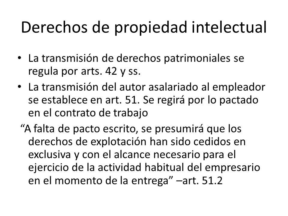 Derechos de propiedad intelectual La transmisión de derechos patrimoniales se regula por arts.