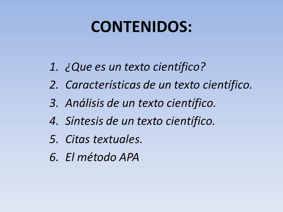 CONTENIDOS: 1.¿Que es un texto científico.2.Características de un texto científico.