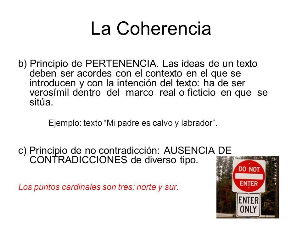 La Coherencia b) Principio de PERTENENCIA.