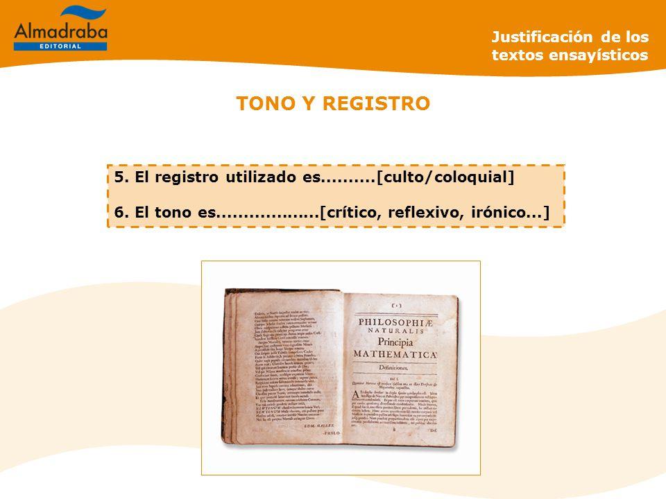 TONO Y REGISTRO Justificación de los textos ensayísticos 5.
