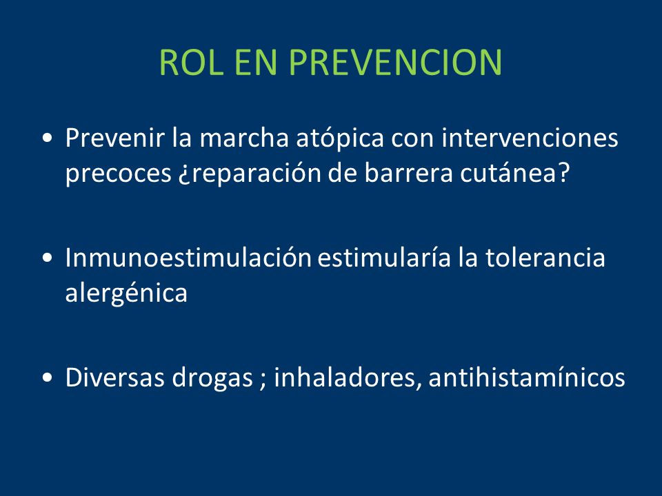 ROL EN PREVENCION Prevenir la marcha atópica con intervenciones precoces ¿reparación de barrera cutánea.