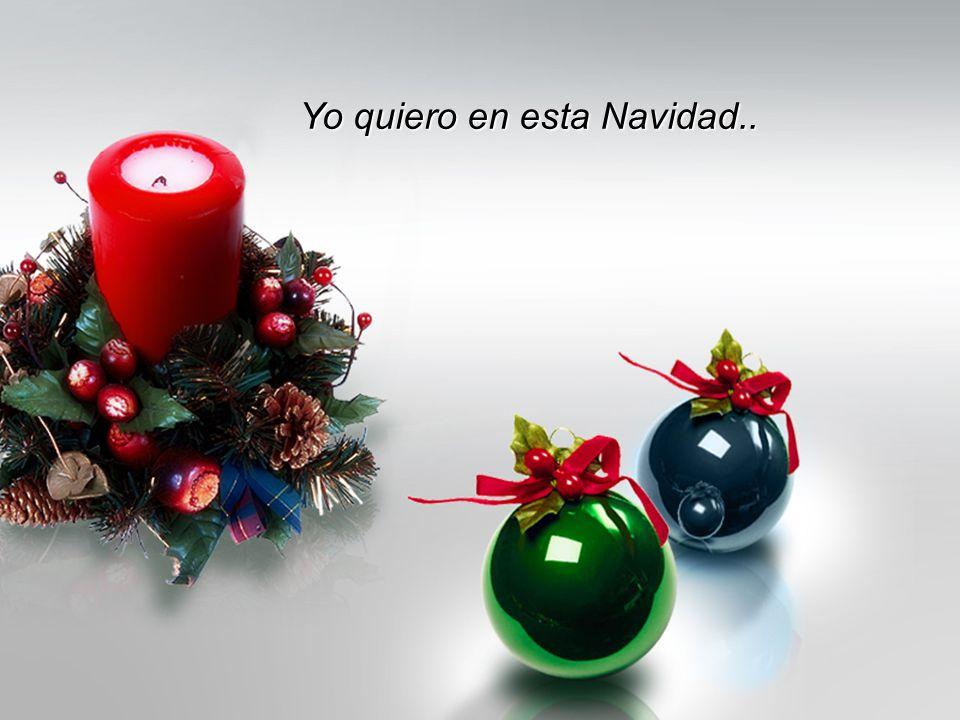 Yo quiero en esta Navidad..