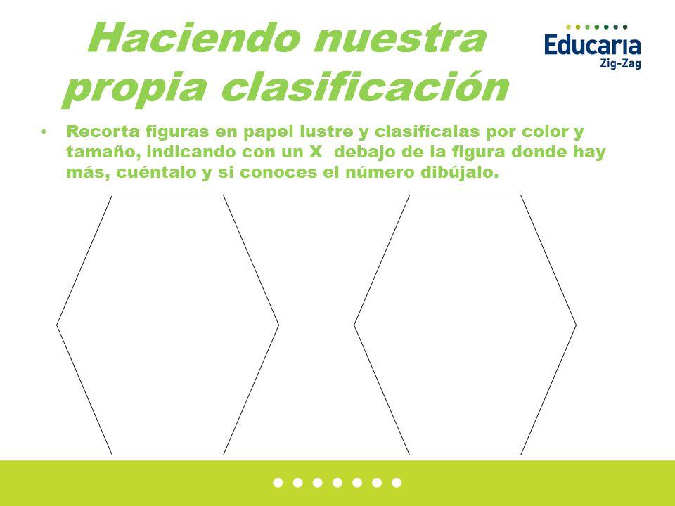 Haciendo nuestra propia clasificación Recorta figuras en papel lustre y clasifícalas por color y tamaño, indicando con un X debajo de la figura donde hay más, cuéntalo y si conoces el número dibújalo.