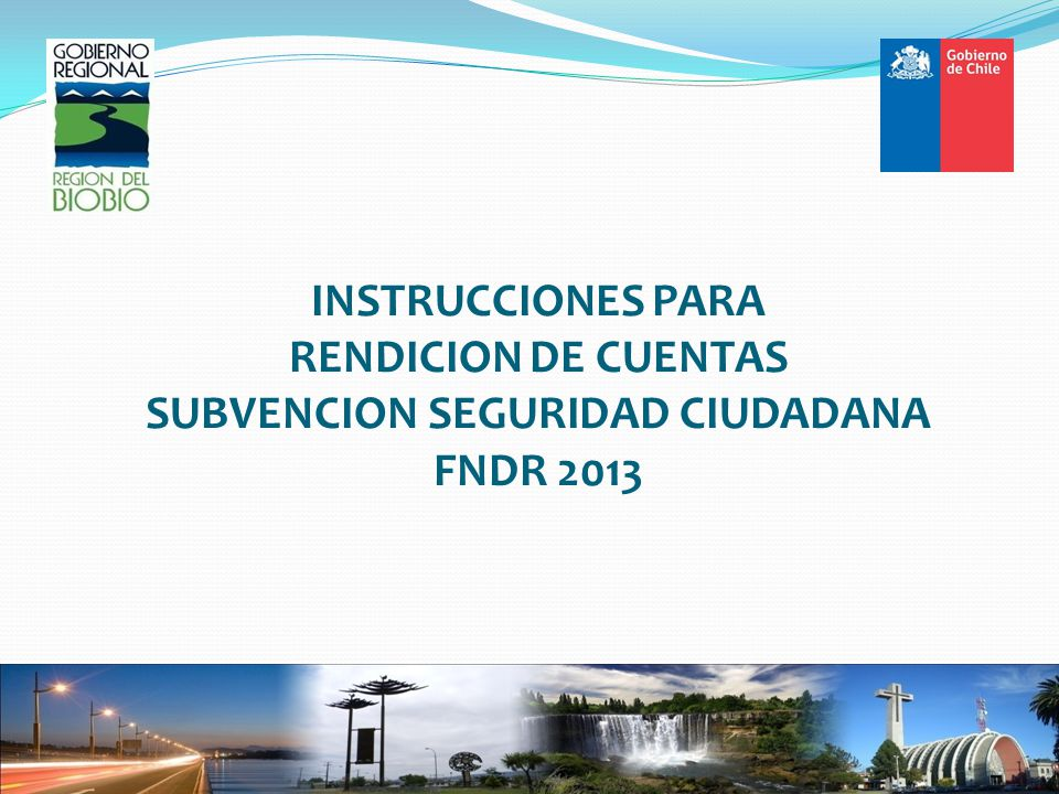 INSTRUCCIONES PARA RENDICION DE CUENTAS SUBVENCION SEGURIDAD CIUDADANA FNDR 2013
