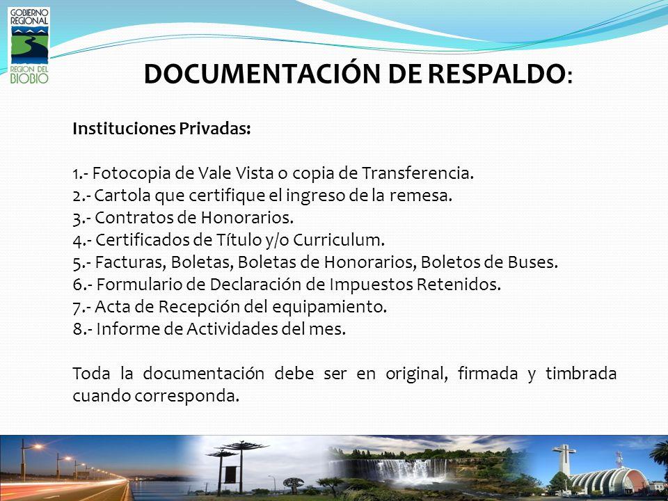 DOCUMENTACIÓN DE RESPALDO : Instituciones Privadas: 1.- Fotocopia de Vale Vista o copia de Transferencia.