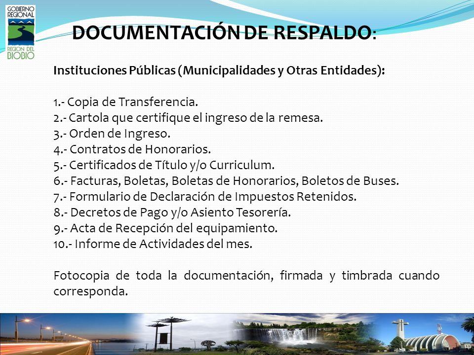 DOCUMENTACIÓN DE RESPALDO : Instituciones Públicas (Municipalidades y Otras Entidades): 1.- Copia de Transferencia.