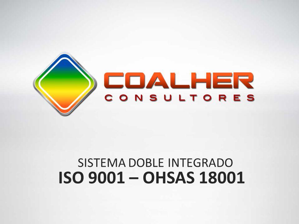 SISTEMA DOBLE INTEGRADO ISO 9001 – OHSAS 18001