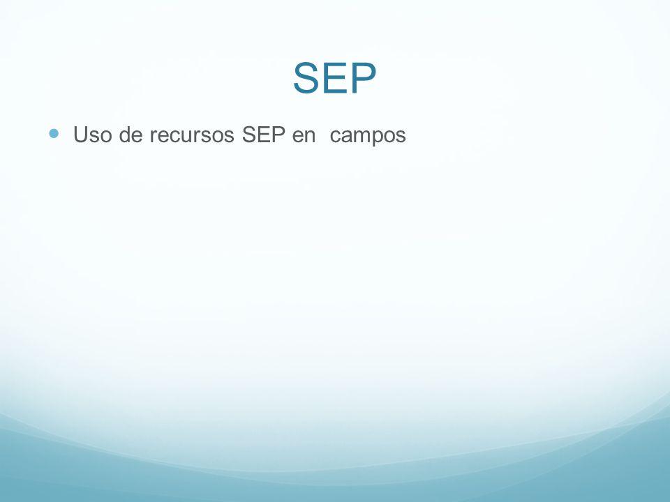 SEP Uso de recursos SEP en campos