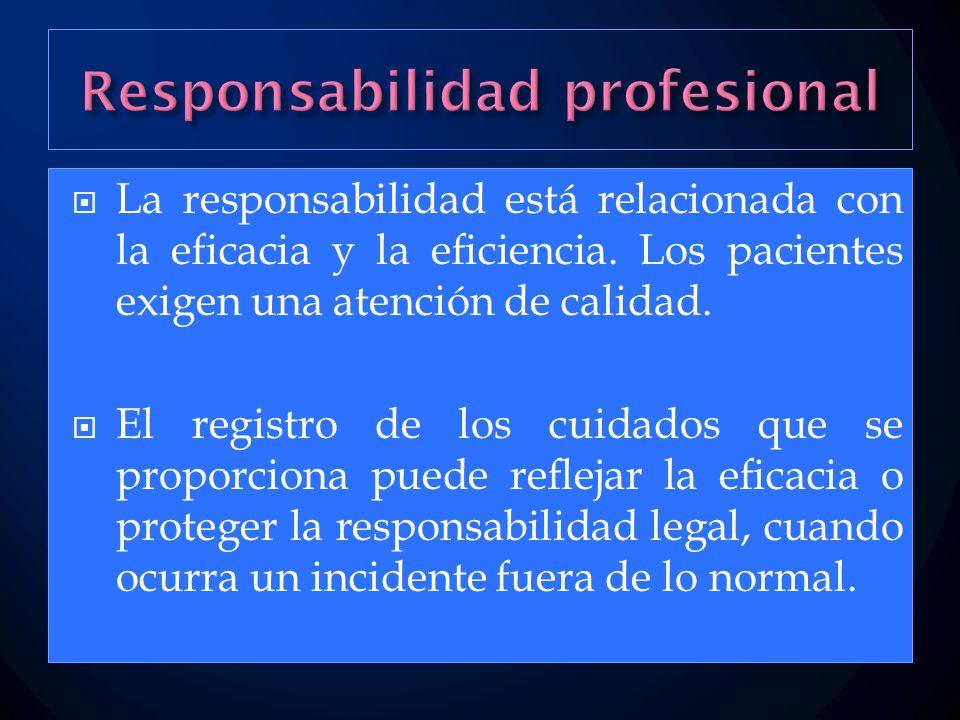  La responsabilidad está relacionada con la eficacia y la eficiencia.